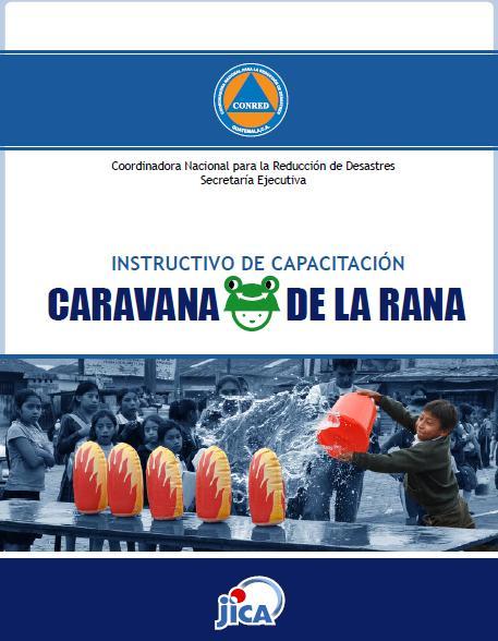 DC GUATEMALA-CARAVANA de la RANA-INSTRUCTIVO de CAPACITACIÓN-NIÑOS