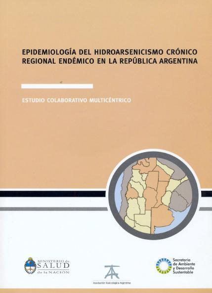 EPIDEMIOLOGÍA del HIDROARSENICISMO CRÓNICO REGIONAL ENDÉMICO en la REPÚBLICA ARGENTINA-HACRE