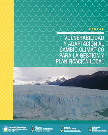 MANUAL VULNERABILIDAD y ADAPTACIÓN al CAMBIO CLIMÁTICO para la GESTIÓN y PLANIFICACIÓN LOCAL