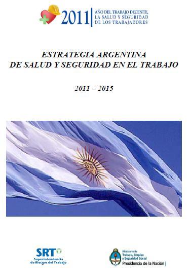 ESTRATEGIA ARGENTINA de SALUD y SEGURIDAD en el TRABAJO 2011-2015