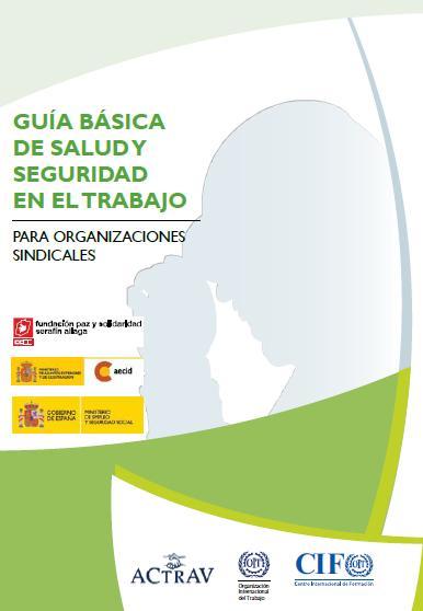GUÍA BÁSICA de SALUD y SEGURIDAD en el TRABAJO para Organizaciones Sindicales