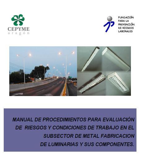 Manual de Procedimientos para Evaluación de Riesgos y Condiciones de Trabajo en el Subsector de Metal Fabricación de Luminarias y sus Componentes
