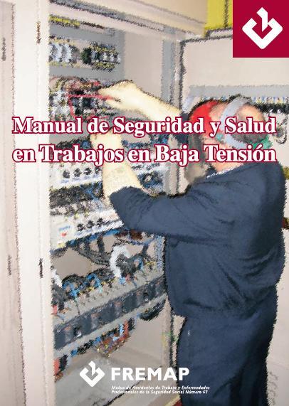 Manual de Seguridad y Salud en Trabajos de Baja Tensión
