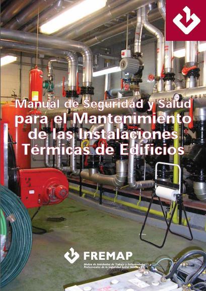 Manual de Seguridad y Salud Mantenimiento de Instalaciones Térmicas de Edificios