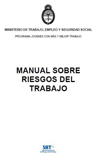 MANUAL sobre RIESGOS del TRABAJO - SRT