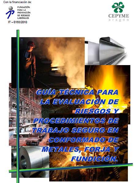 EVALUACIÓN de RIESGOS y PROCEDIMIENTOS de TRABAJO SEGURO en CONFORMADO de METALES FORJA y FUNDICIÓN