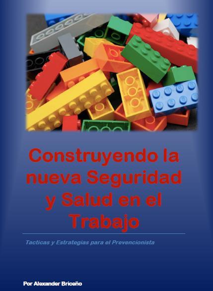 CONSTRUYENDO la NUEVA SEGURIDAD y SALUD en el TRABAJO