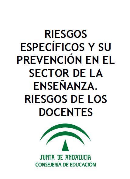 RIESGOS ESPECÍFICOS y su PREVENCIÓN en el SECTOR de la ENSEÑANZA-RIESGOS de los DOCENTES